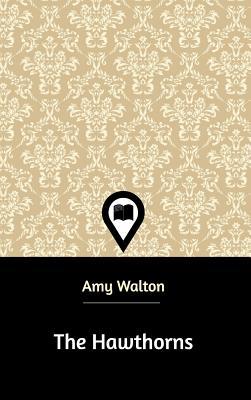 The Hawthorns - Walton, Amy