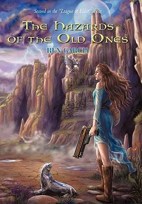 The Hazards of the Old Ones - Garcia, Ren