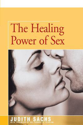 The Healing Power of Sex - Sachs, Judith