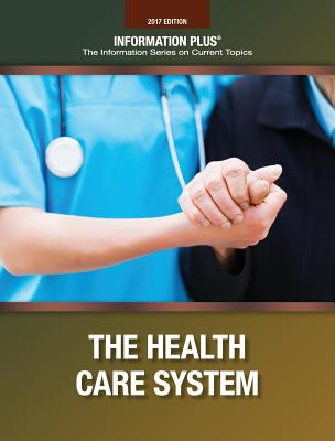 The Health Care System - Gale Cengage Learning (Editor)