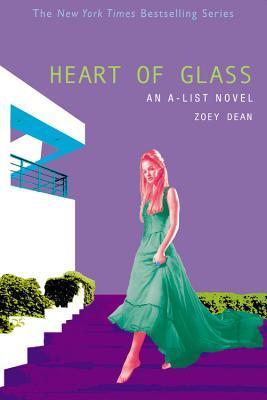 The Heart of Glass: An A-List Novel - Dean, Zoey