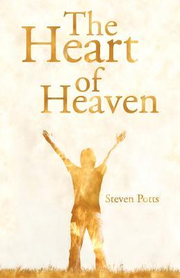 The Heart of Heaven - Potts, Steven