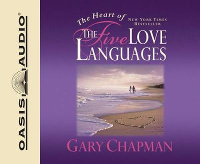 The Heart of the Five Love Languages - Chapman, Gary, and Fabry, Chris (Read by)