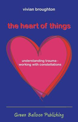 The Heart of Things - Broughton, Vivian