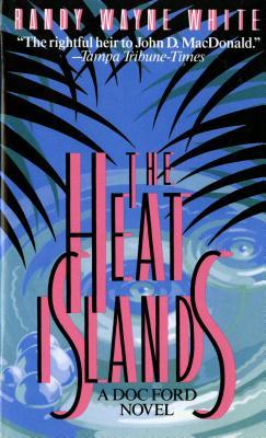 The Heat Islands: A Doc Ford Novel - White, Randy Wayne