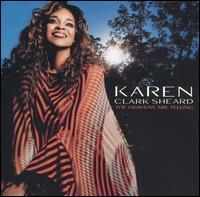 The Heavens Are Telling - Karen Clark-Sheard
