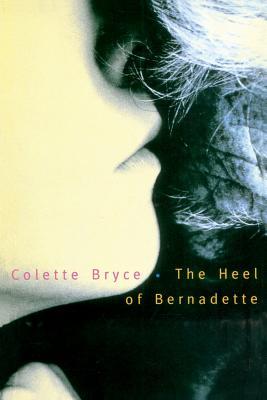 The Heel of Bernadette - Bryce, Colette