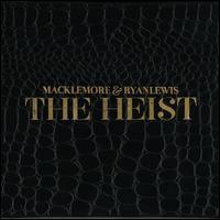 The Heist [Clean] - Macklemore & Ryan Lewis