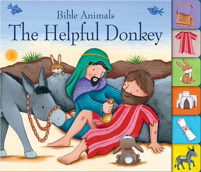 The Helpful Donkey: Bible Animals - Edwards, Josh, and Barnard, Lucy (Illustrator)