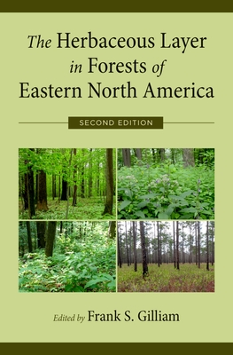 The Herbaceous Layer in Forests of Eastern North America - Gilliam, Frank (Editor)