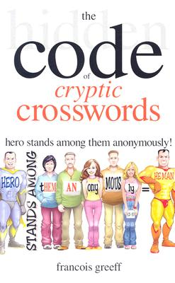 The Hidden Code of Cryptic Crosswords - Greeff, Francois