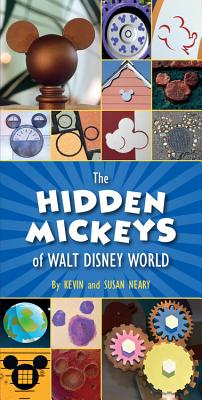 The Hidden Mickeys of Walt Disney World - Neary, Kevin, and Neary, Susan