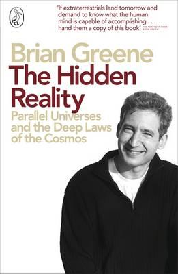 The Hidden Reality: Parallel Universes and the Deep Laws of the Cosmos - Greene, Brian
