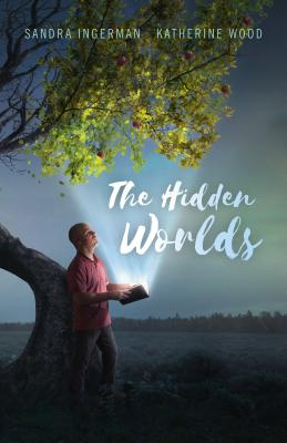 The Hidden Worlds - Ingerman, Sandra, and Wood, Katherine