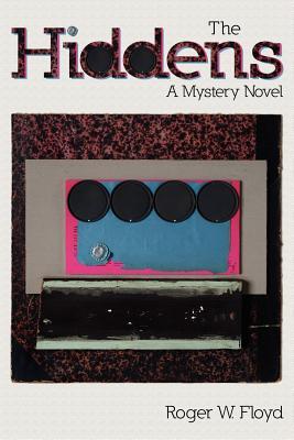 The Hiddens: A Mystery Novel - Floyd, Roger W