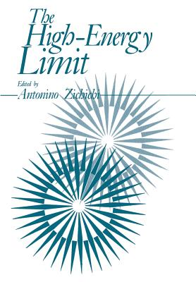 The High-Energy Limit - Zichichi, Antonio L (Editor)