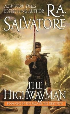 The Highwayman: Saga of the First King - Salvatore, R A