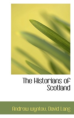 The Historians of Scotland - Wyntou, Androw, and Lang, David