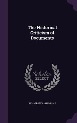 The Historical Criticism of Documents - Marshall, Richard Lucas