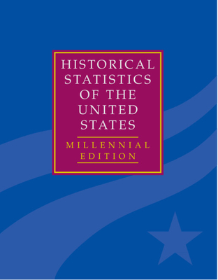 The Historical Statistics of the United States 5 Volume Hardback Set: Millennial Edition - Carter, Susan (Editor), and Gartner, Scott (Editor), and Haines, Michael R (Editor)