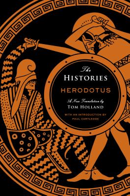 The Histories - Herodotus, and Holland, Tom (Translated by), and Cartledge, Paul (Introduction by)