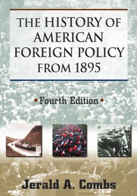 The History of American Foreign Policy from 1895 - Combs, Jerald A