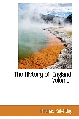 The History of England, Volume I - Keightley, Thomas