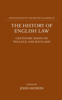 """The History of English Law: Centenary Essays on """"Pollock and Maitland"""" - Hudson, John (Editor)"""