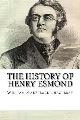 The History of Henry Esmond - Thackeray, William Makepeace