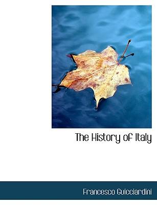 The History of Italy - Guicciardini, Francesco