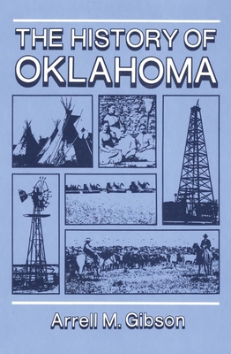 The History of Oklahoma - Gibson, Arrell M