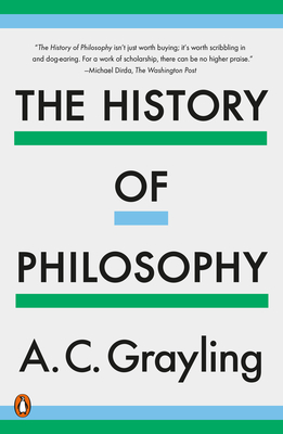 The History of Philosophy - Grayling, A C