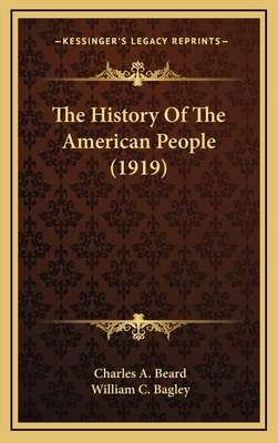 The History of the American People - Beard, Charles Austin, and Bagley, William Chandler