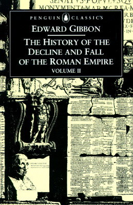 The History of the Decline and Fall of the Roman Empire: Volume 2 - Gibbon, Edward, and Womersley, David P (Introduction by)