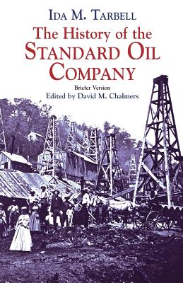 The History of the Standard Oil Company: Briefer Version - Tarbell, Ida M, and Vollard, Ambroise Mark, and Chalmers, David M (Editor)