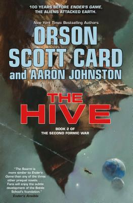 The Hive: Book 2 of the Second Formic War - Card, Orson Scott, and Johnston, Aaron
