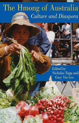 The Hmong of Australia: Culture and Diaspora - Tapp, Nicholas