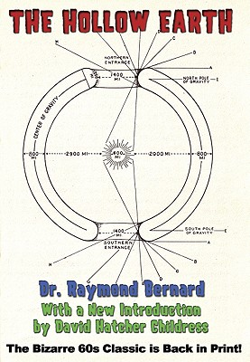The Hollow Earth - Bernard, Raymond, and Childress, David Hatcher (Introduction by)