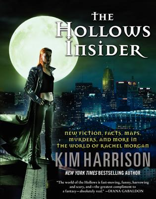 The Hollows Insider: New Fiction, Facts, Maps, Murders, and More in the World of Rachel Morgan - Harrison, Kim