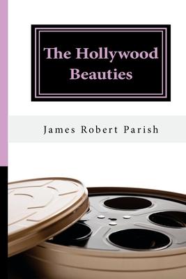 The Hollywood Beauties - Parish, James Roberet