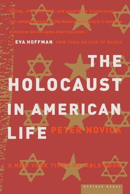 The Holocaust in American Life - Novick, Peter
