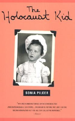 The Holocaust Kid - Pilcer, Sonia