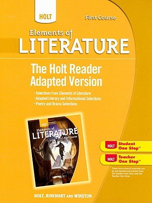The Holt Reader Adapted Version, First Course - Beck, Isabel L, PhD (Consultant editor)