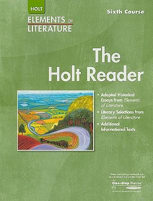 The Holt Reader, Sixth Course - Holt Rinehart & Winston (Creator)