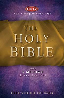 The Holy Bible: New King James Version - Nelson Bibles (Creator)