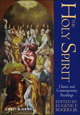 The Holy Spirit: Classic and Contemporary Readings - Rogers, Eugene F (Editor)