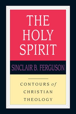 The Holy Spirit - Ferguson, Sinclair B