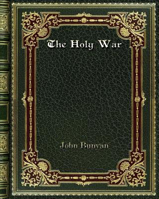 The Holy War - Bunyan, John