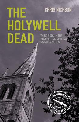 The Holywell Dead: John the Carpenter (Book 3) - Nickson, Chris