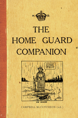 The Home Guard Companion - McCutcheon, Campbell